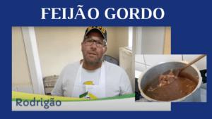 FEIJÃO GORDO