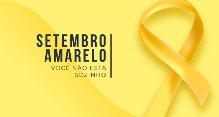Setembro Amarelo Mês de Prevenção ao Suicídio. É preciso Agir!