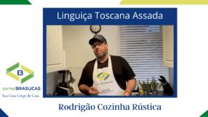 Linguiça Toscana Assada no Forno - Rodrigão Cozinha Rústica - Entre Brasucas