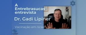 Vacinação em Israel com Dr Gadi Lipiner