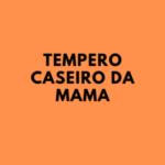 Tempero Caseiro Da Mama