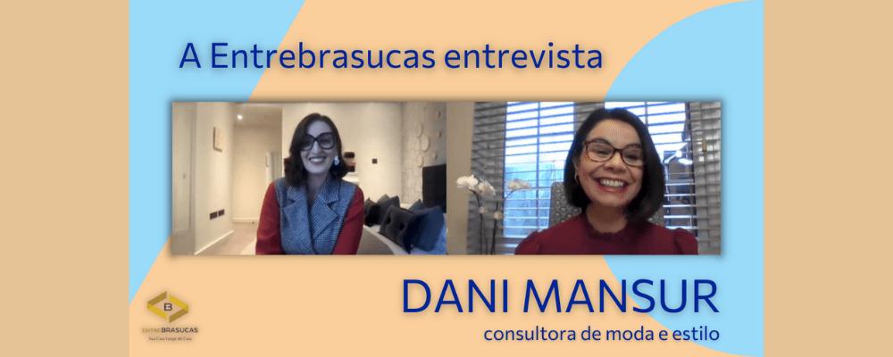 Entrevista com Dani Mansur – Consultora de Imagem e Estilo