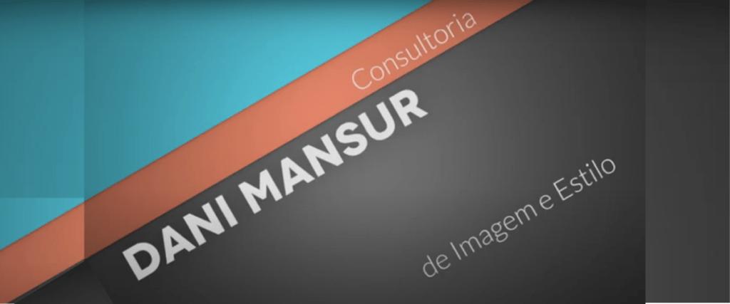 O que é Consultoria de Imagem e Estilo? por Dani Mansur