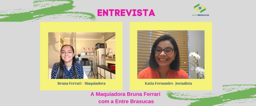 Entrevista com a Maquiadora Bruna Ferrari