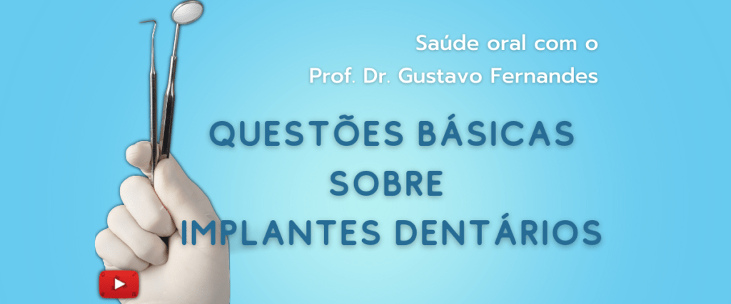 Implantes Dentários – Prof. Dr. Gustavo Fernandes