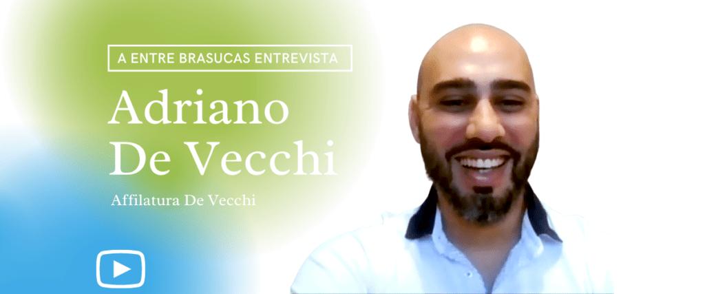 """""""Foi na época da crise que a gente enxergou a oportunidade"""" Adriano De Vecchi"""