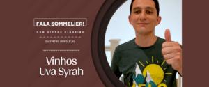 Syrah ou Shiraz - Fala Sommelier com Victor Pinheiro de Almeida
