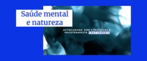 Saúde Mental e Natureza por Crici Zanesco
