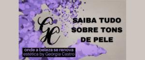 Tipos de Pele com Geórgia Castro