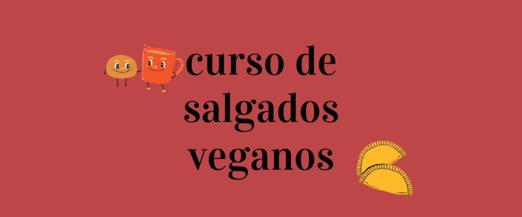Curso Online de Salgados veganos